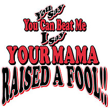 Softball T-Shirt: Mama Raised a Fool