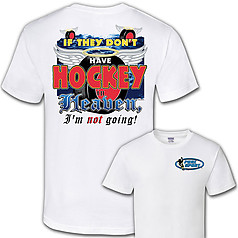 Pure Sport Hockey T-Shirt: If They Don't Have Hockey In Heaven