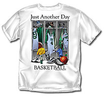Basketball T-Shirt: Just Another Day Basketball
