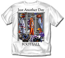 Football T-Shirt: Just Another Day Football