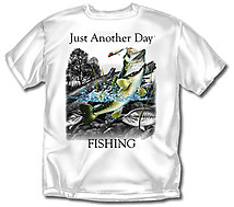 Fishing T-Shirt: Just Another Day