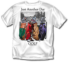 Coed Sportswear Golf T-Shirt: Just Another Day