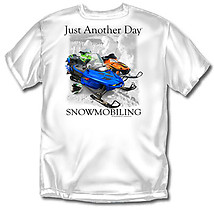 Snowmobiling T-Shirt: Just Another Day Snowmobiling