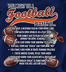Football T-Shirt: You Might Be A Football Player