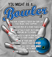 Bowling T-Shirt: You Might Be A Bowler