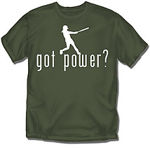 Softball T-Shirt: Got Power?