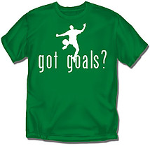 Soccer T-Shirt: Got Goals?