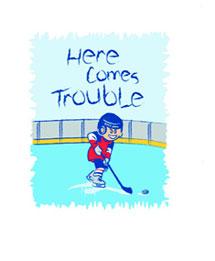 Pure Sport Hockey T-Shirt: Here Comes Trouble (Infant/Toddler)