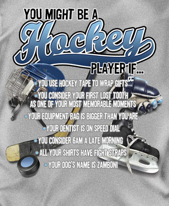Coed Sportswear Hockey T-Shirt: You Might be a Hockey Player If...